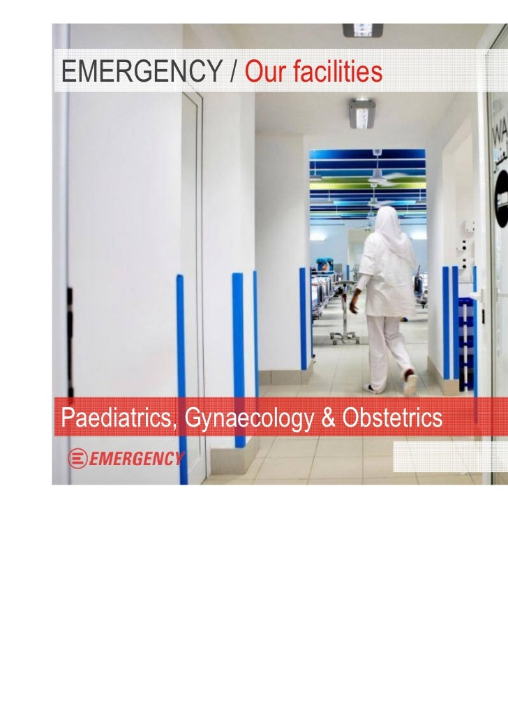 EMERGENCY / Our facilitiesPaediatrics, Gynaecology & Obstetrics                                        WORK WITH US / 7