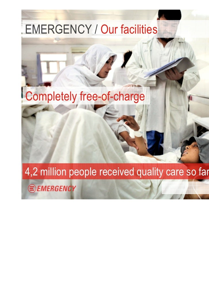EMERGENCY / Our facilitiesCompletely free-of-charge4,2 million people received quality care so far.                       ...