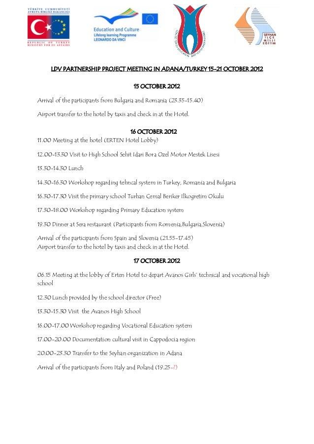 LDV PARTNERSHIP PROJECT MEETING IN ADANA/TURKEY 15-21 OCTOBER 2012                                         15 OCTOBER 2012...