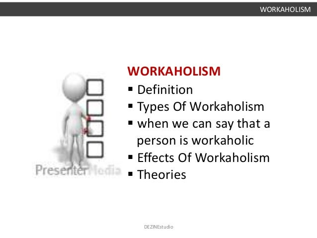 Effect of workaholism