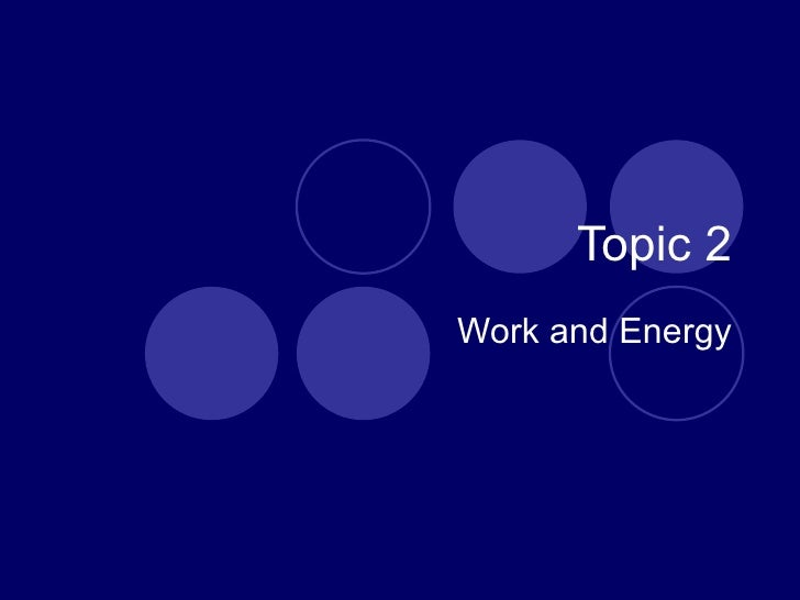 Topic 2 Work and Energy