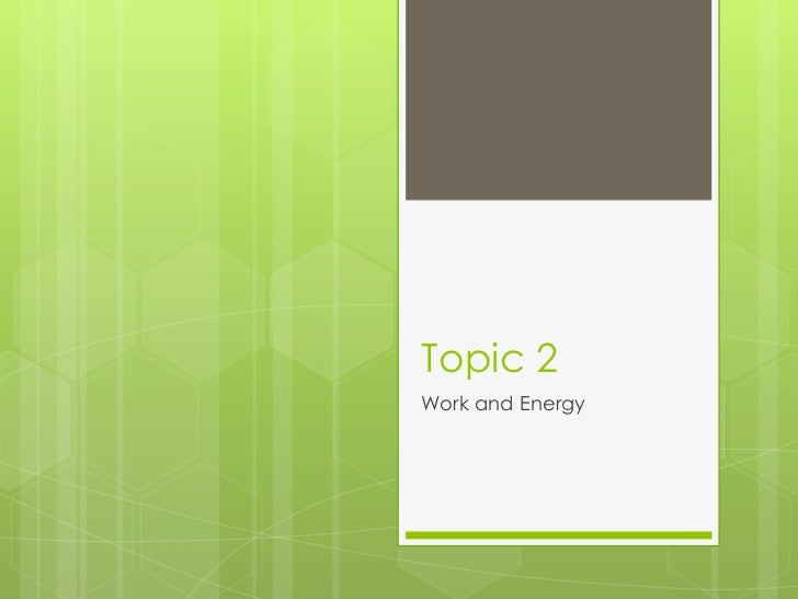 Topic 2Work and Energy