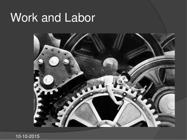 Work and Labor 10-10-2015