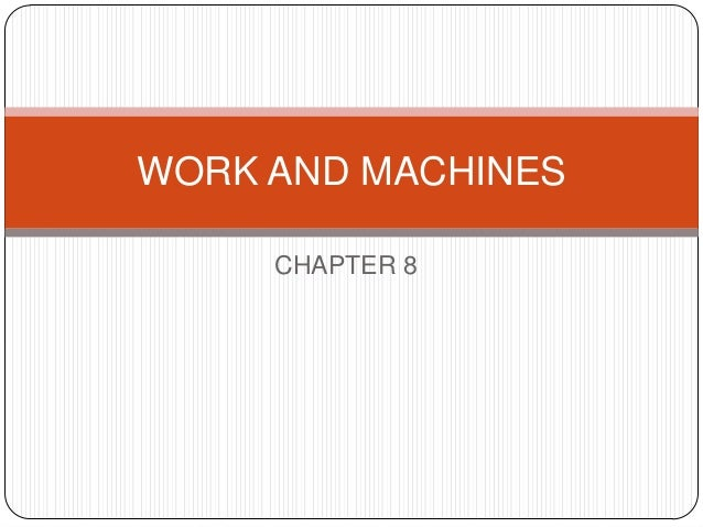 WORK AND MACHINES CHAPTER 8