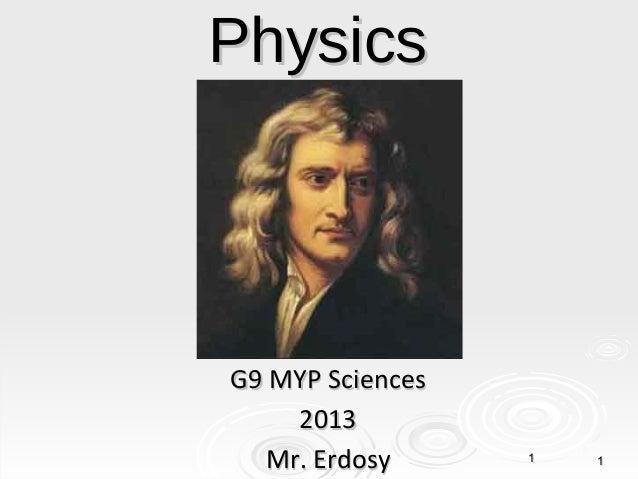 PhysicsG9 MYP Sciences    2013  Mr. Erdosy      1   1