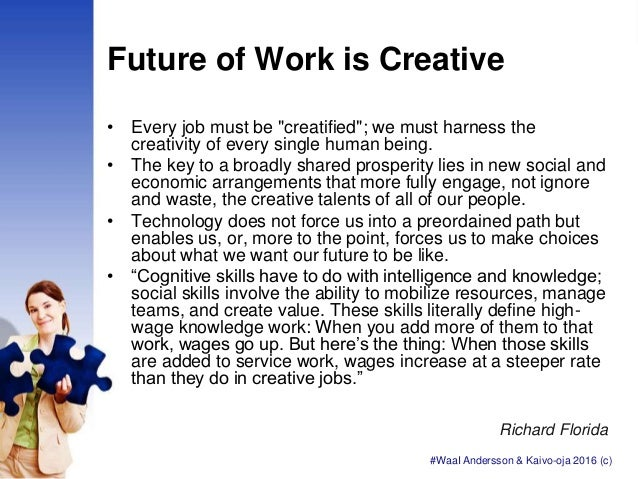 """Future of Work is Creative • Every job must be """"creatified""""; we must harness the creativity of every single human being. •..."""