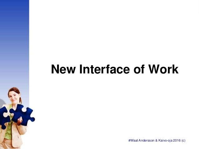 New Interface of Work #WaaI Andersson & Kaivo-oja 2016 (c)