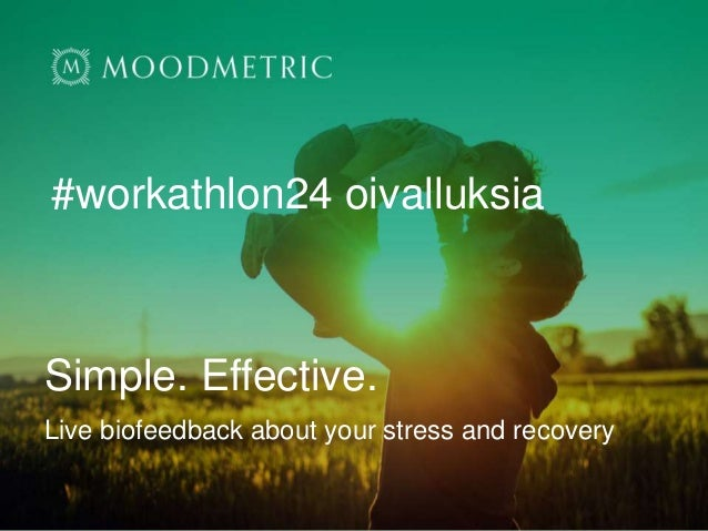 Simple. Effective. Live biofeedback about your stress and recovery #workathlon24 oivalluksia