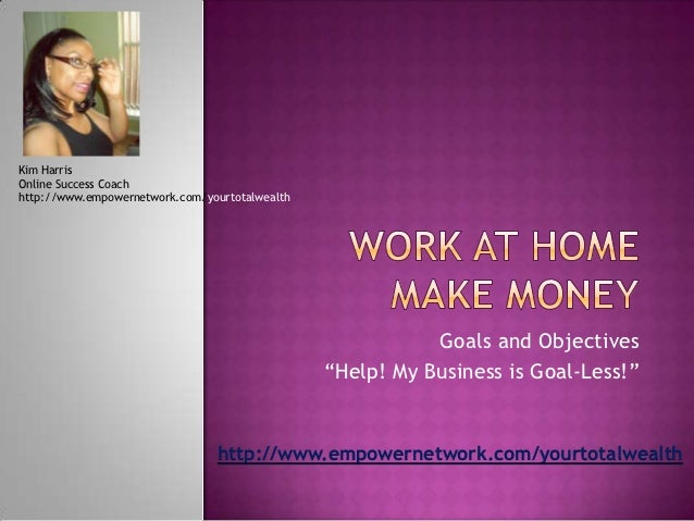 work at home make money goals and objectives