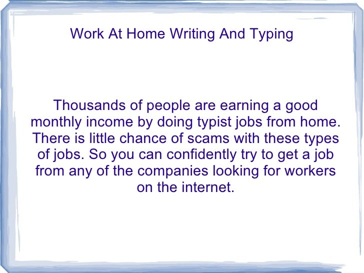 work-at-home-writing-and-typing-4-728.jpg?cb=1338721816