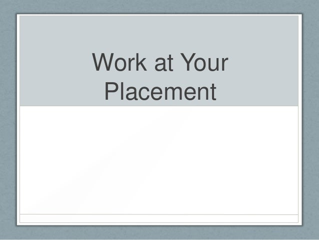 Work at Your Placement