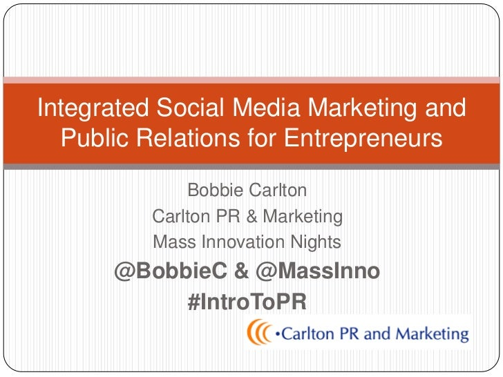 Integrated Social Media Marketing and  Public Relations for Entrepreneurs             Bobbie Carlton         Carlton PR & ...