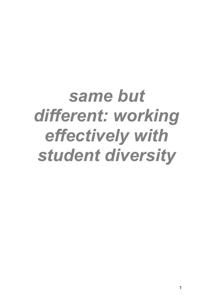 same butdifferent: working effectively withstudent diversity                     1