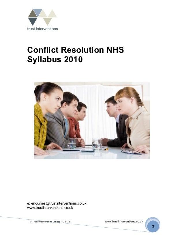 Conflict Resolution NHSSyllabus 2010e: enquiries@trustinterventions.co.ukwww.trustinterventions.co.uk © Trust Intervention...