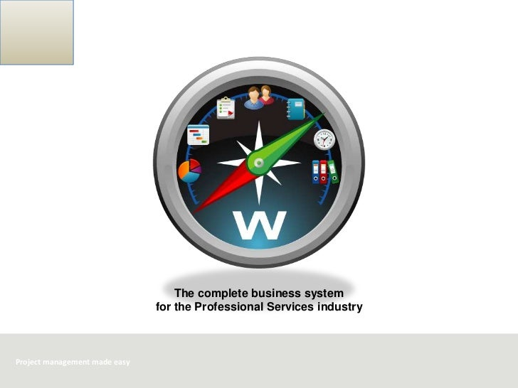 The complete business systemfor the Professional Services industry<br />