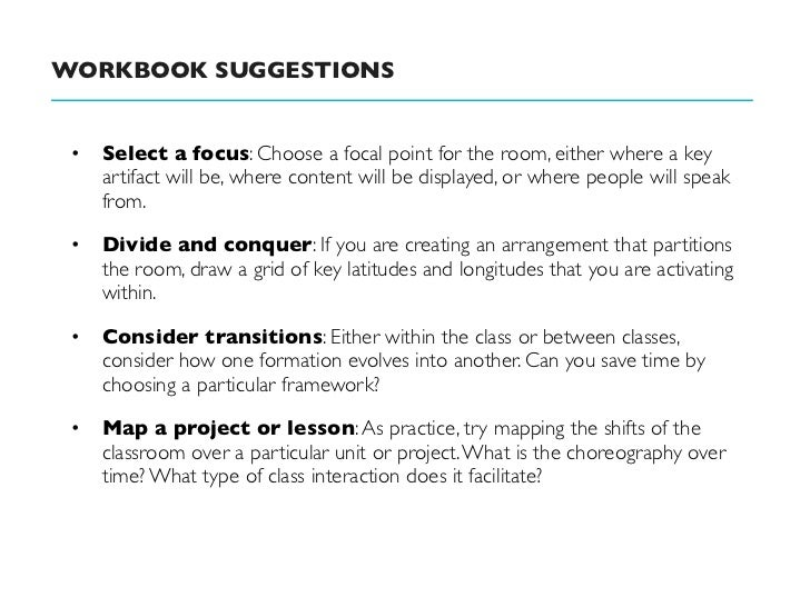 WORKBOOK SUGGESTIONS • Select a focus: Choose a focal point for the room, either where a key   artifact will be, where con...
