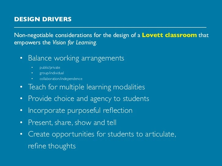 DESIGN DRIVERSNon-negotiable considerations for the design of a Lovett classroom thatempowers the Vision for Learning. • B...