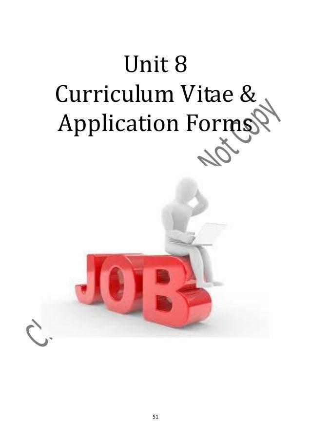 Unit 8Curriculum Vitae &Application Forms        51