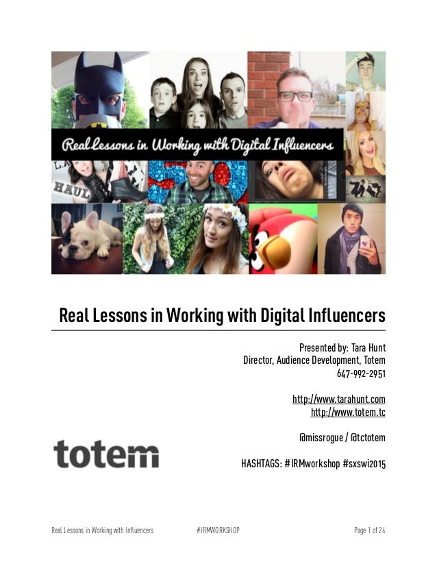 ! ! Real Lessons in Working with Digital Influencers ! Presented by: Tara Hunt Director, Audience Development, Totem 647-9...