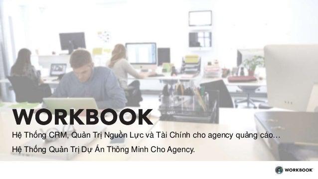 Hệ Thống CRM, Quản Trị Nguồn Lực và Tài Chính cho agency quảng cáo… Hệ Thống Quản Trị Dự Án Thông Minh Cho Agency.