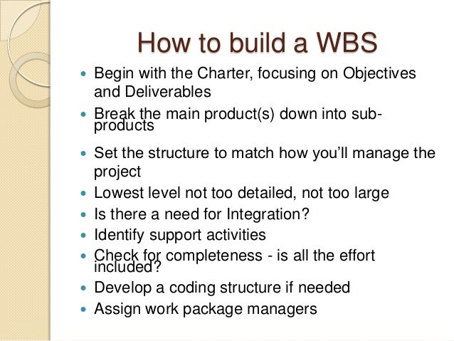 bank project scope statement wbs Project scope statement defines the project establishes the limits of the project create wbs (work breakdown structure) the wbs identifies the work to be done in a structured manner suitable for establishing management responsibilities, generating knowledge area plans, or assigning work.