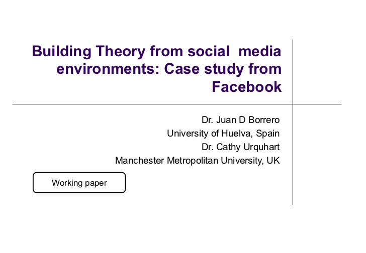 Building Theory from social media   environments: Case study from                        Facebook                         ...