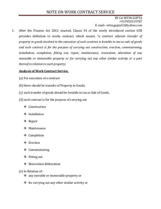 NOTE ON WORK CONTRACT SERVICEBY CA NITIN GUPTA+919953519787E-mail:- nitin.gupta52@yahoo.com1. After the Finance Act 2012 e...