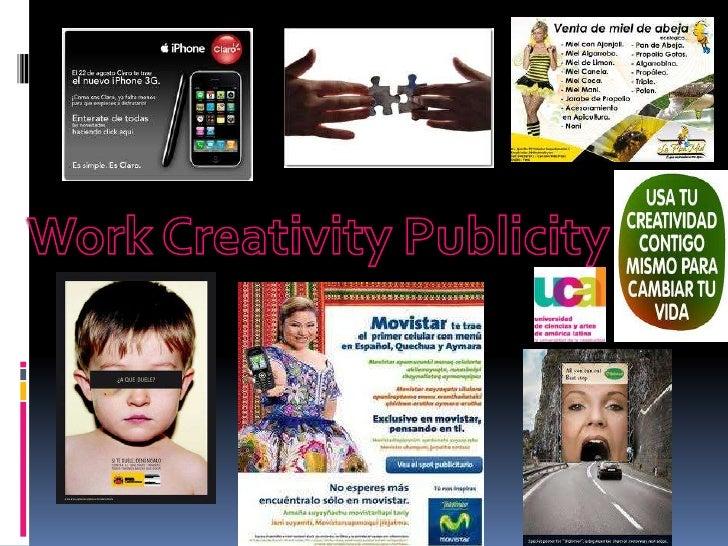 WorkCreativityPublicity<br />