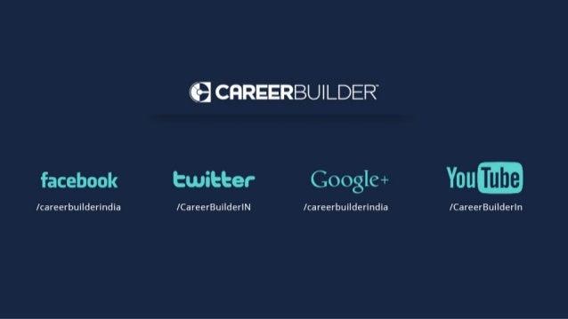 Q CFIREERBUILDER  facebook twitter G0ogle+ Yllll  / careerbuilderindia / CareerBui| der| N / careerbuilderindia / CareerBu...