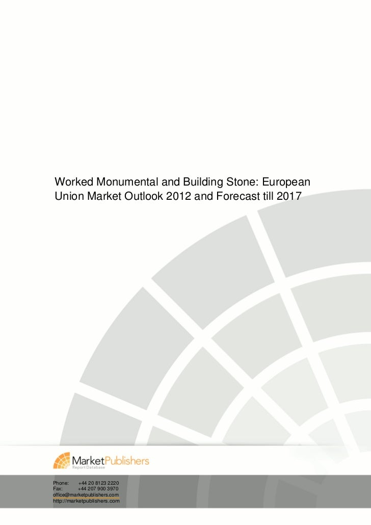 Worked Monumental and Building Stone: EuropeanUnion Market Outlook 2012 and Forecast till 2017Phone:     +44 20 8123 2220F...