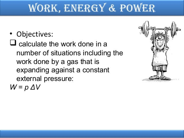 physics work power energy Much like energy, the word power is something we hear a lot in everyday life it  has a wide range of meanings in physics however, it has a very specific meaning .