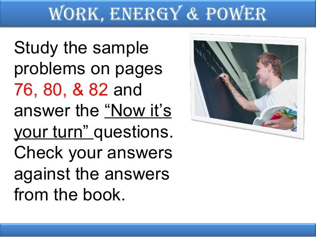work energy power physics 28 work energy power study the sample problems