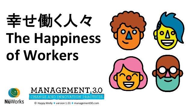 幸せ働く人々 TheHappiness ofWorkers ©HappyMelly♦version1.01♦management30.com