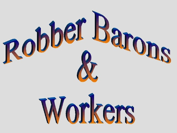 Robber Barons & Workers