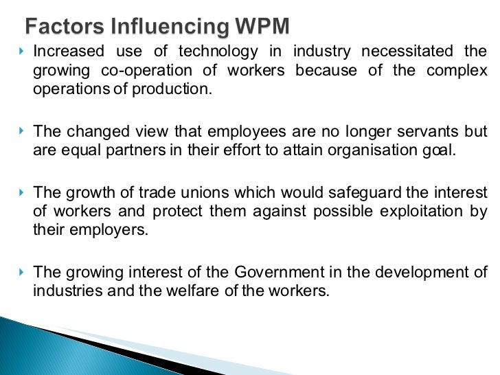 workers participation management There are 2 distinct groups of people in an undertaking viz managers and workers performing respectively two separate sets of function.