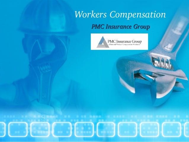 WorkersCompensation PMCInsuranceGroupPMCInsuranceGroup