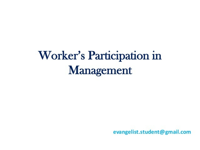 Worker's Participation in    Management               evangelist.student@gmail.com