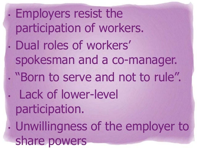 workers participation management 53 global journal of business management workers' participation in management: in indian perspective at the meantime, top management also realizes that if the.