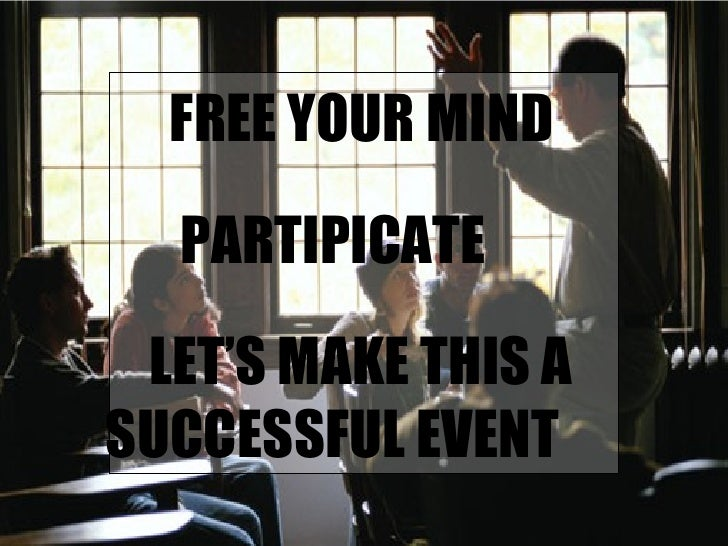FREE YOUR MIND  PARTIPICATE  LET'S MAKE THIS A SUCCESSFUL EVENT