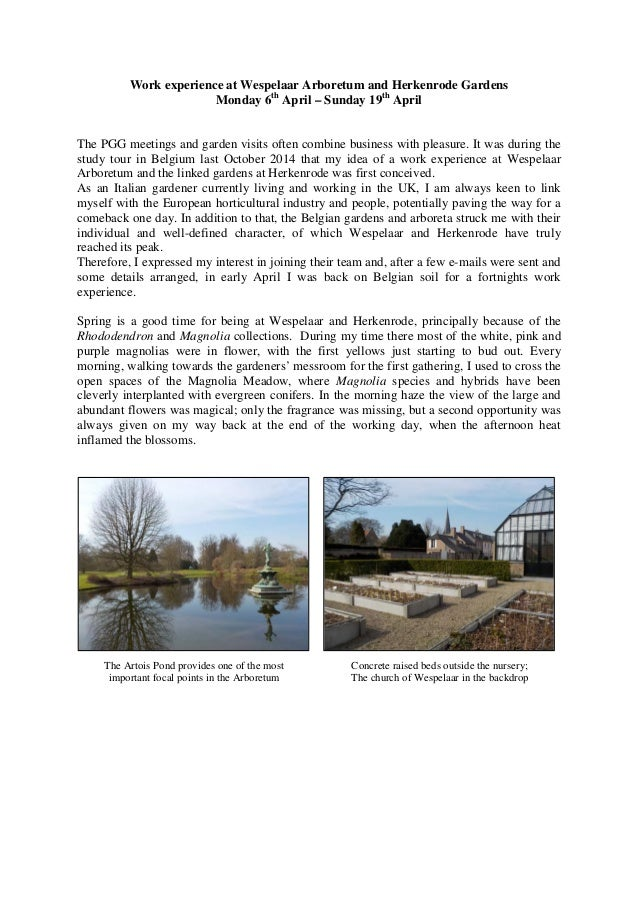 Work experience at Wespelaar Arboretum and Herkenrode Gardens Monday 6th April – Sunday 19th April The PGG meetings and ga...