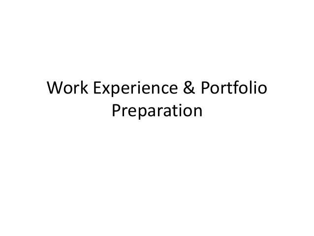Work Experience & Portfolio Preparation