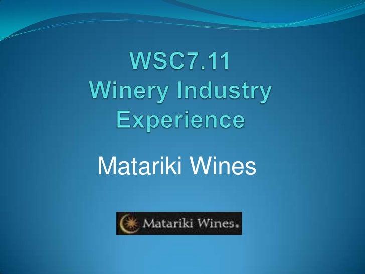 WSC7.11 Winery Industry Experience<br />Matariki Wines<br />