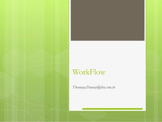 WorkFlow Thouraya.Daouas@ihec.rnu.tn