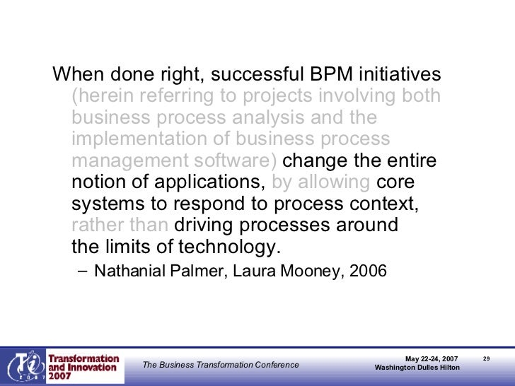<ul><li>When done right, successful BPM initiatives  (herein referring to projects involving both business process analysi...