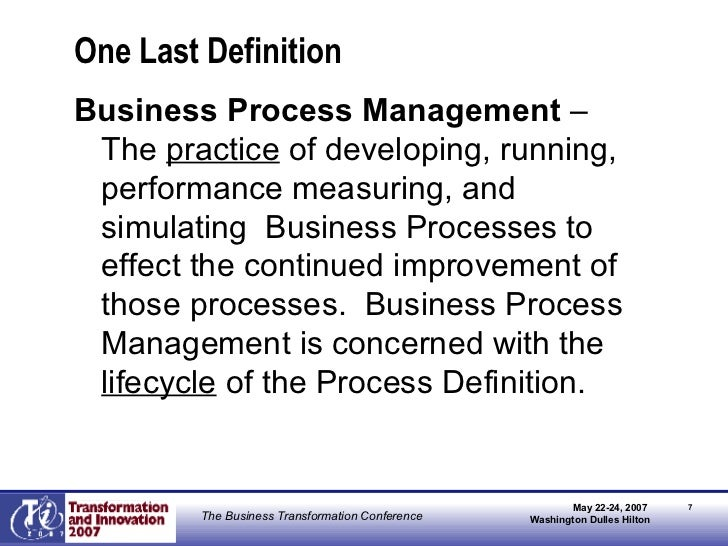 One Last Definition <ul><li>Business Process Management  – The  practice  of developing, running, performance measuring, a...