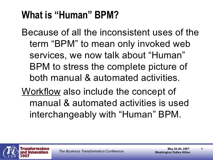 """What is """"Human"""" BPM? <ul><li>Because of all the inconsistent uses of the term """"BPM"""" to mean only invoked web services, we ..."""