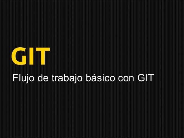 Flujo de trabajo básico con GIT