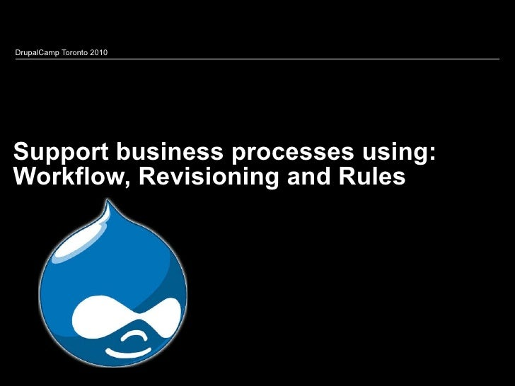 Workflow, Revisioning and Rules in Drupal