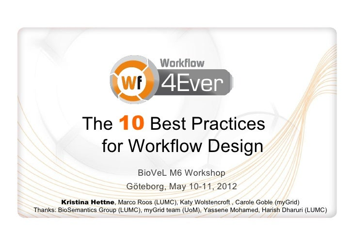 The 10 Best Practices                 for Workflow Design                               BioVeL M6 Workshop                ...