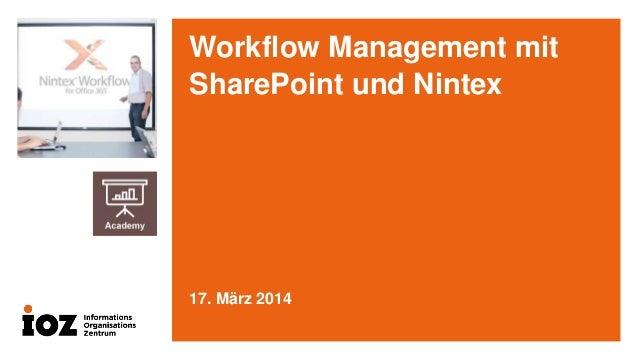 Workflow Management mit SharePoint und Nintex 17. März 2014